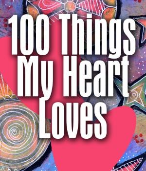 100 Things My Heart Loves