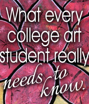 What every college art student really needs to know.