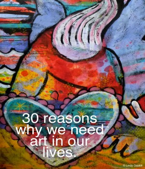 30 reasons why we need art in our lives