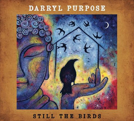 Darryl Purpose Still the Birds