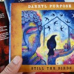 Still the Birds Darryl Purpose CD